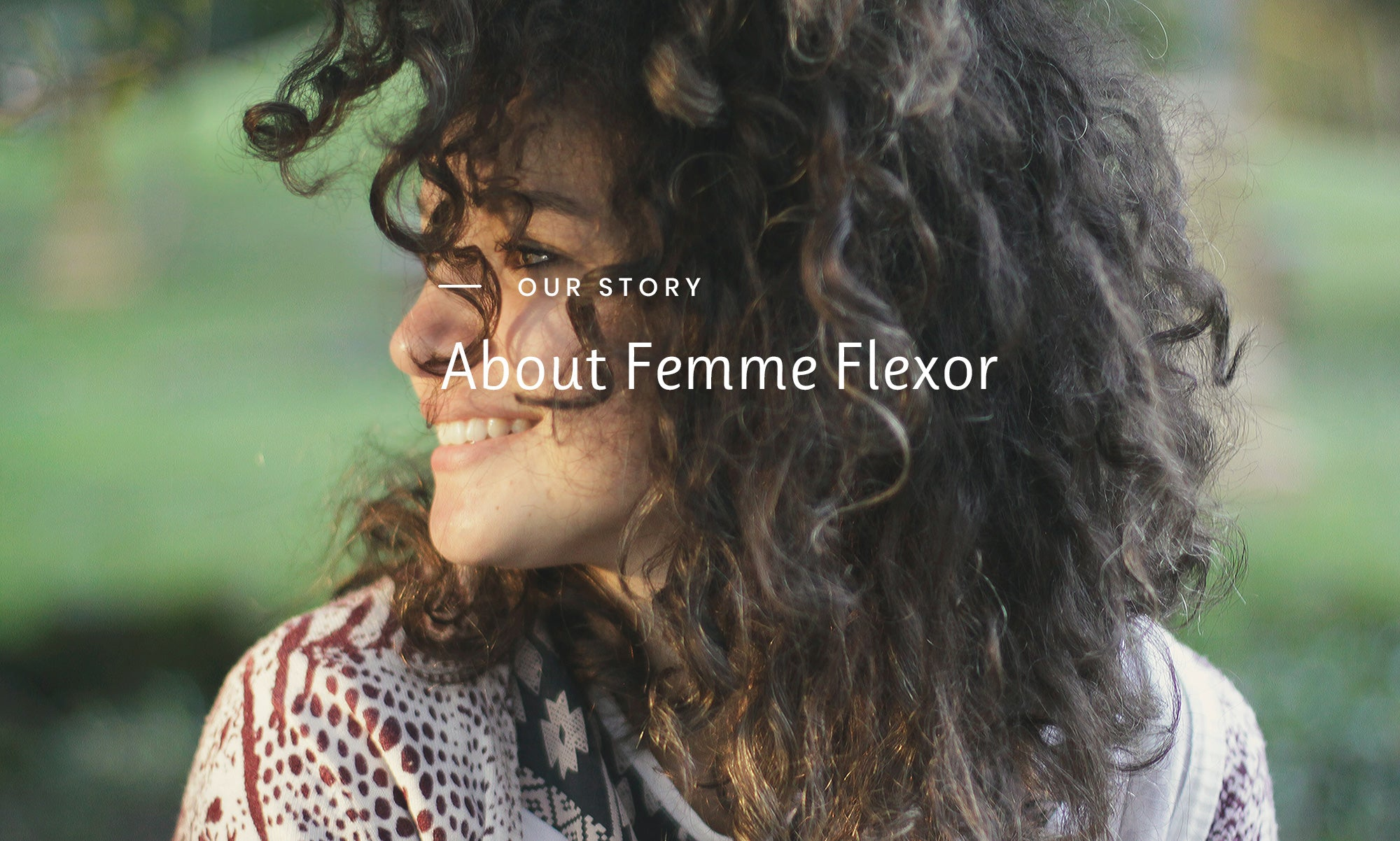 Our Story - About Femme Flexor