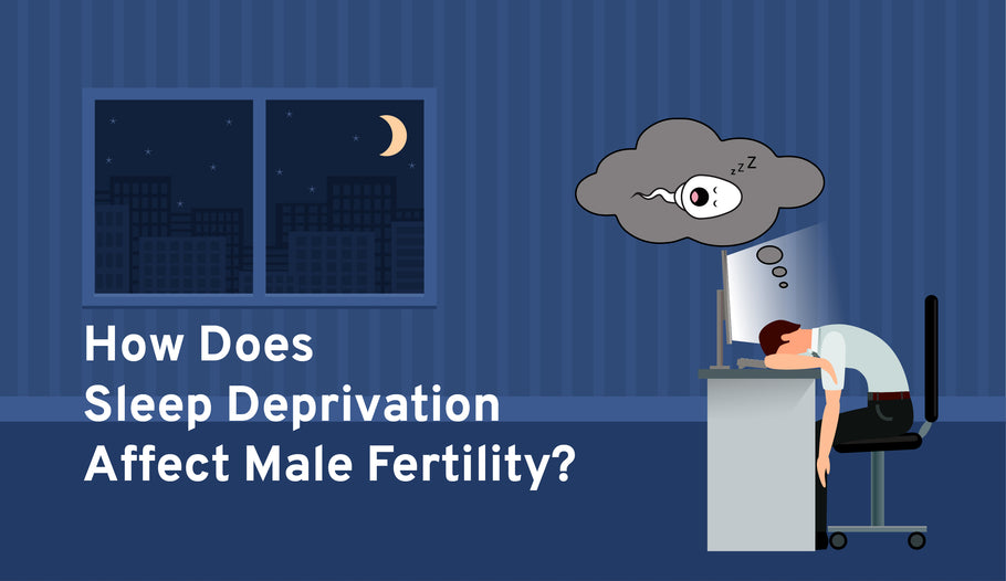 How Does Sleep Deprivation Affect Male Fertility?