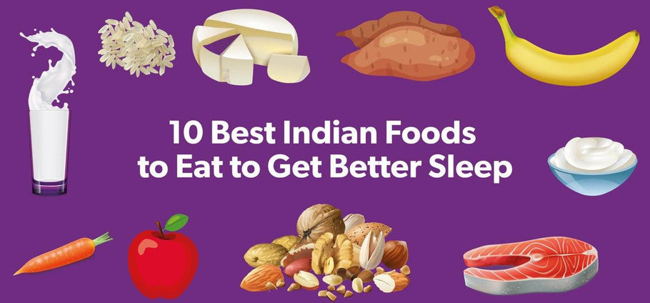 10 Best Indian Foods to Eat to Get Better Sleep