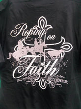 Load image into Gallery viewer, Roping On Faith Tshirt