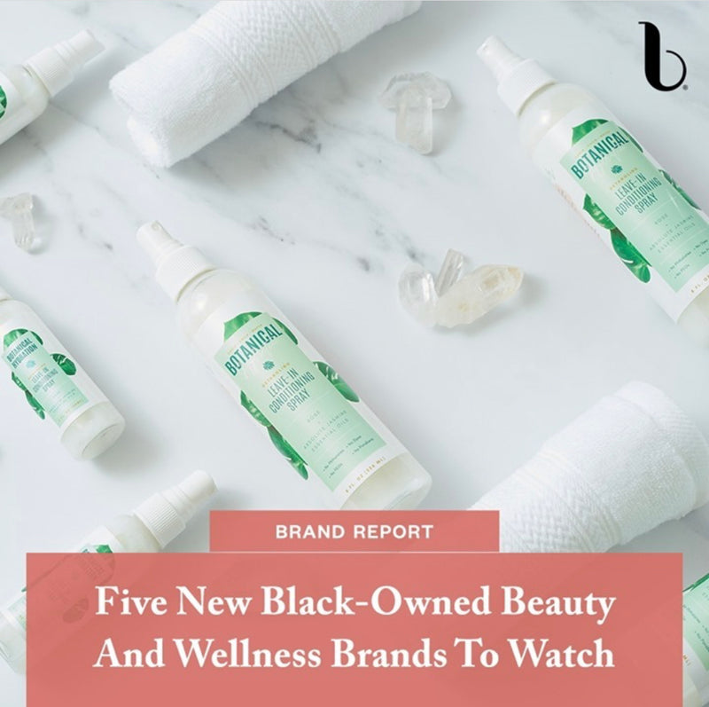 BEAUTY INDEPENDENT FEATURE: FIVE NEW BLACK-OWNED BEAUTY AND WELLNESS BRANDS TO WATCH