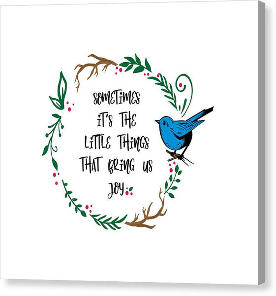 Its the Little Things - Canvas Print