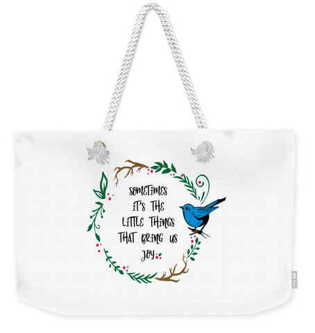 Its the Little Things - Weekender Tote Bag