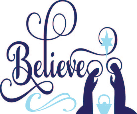 Believe with Nativity (SVG, EPS, PNG, JPG, DXF)