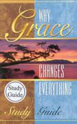 Why Grace Changes Everything Study Guide