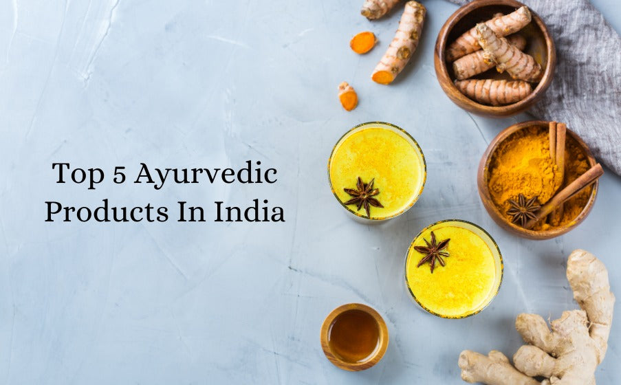 Top 5 Ayurvedic Products In India
