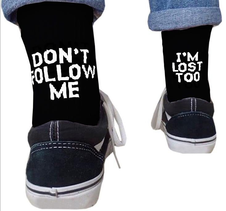 Dont Follow Me I'm Lost Too socks