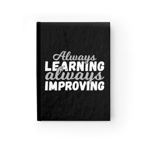 Always Learning Always Improving Journal - Blank