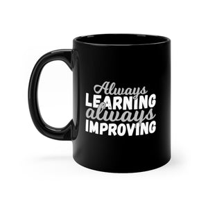 Always Learning Always Improving Black mug 11oz