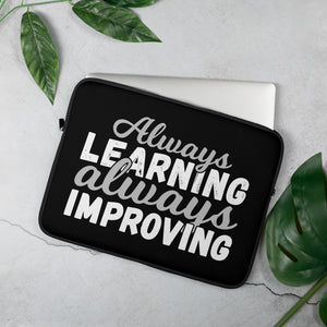 Always Learning Always Improving Laptop Sleeve