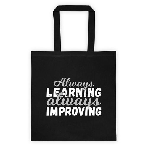 Always Learning Always Improving Tote bag