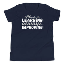 Load image into Gallery viewer, Always Learning Always Improving Youth Short Sleeve T-Shirt
