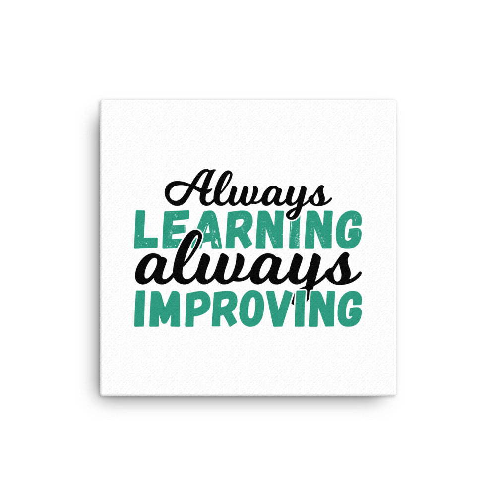 Always Learning Always Improving Canvas Print