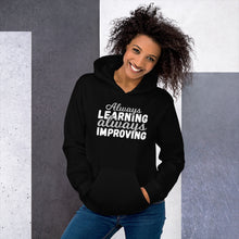 Load image into Gallery viewer, Always Learning Always Improving Unisex Hoodie