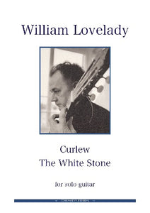 Curlew and The White Stone for solo Guitar composed by William Lovelady