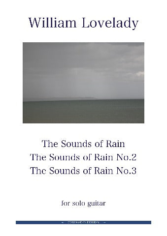 The Sounds of Rain Collection for solo guitar composed by William Lovelady