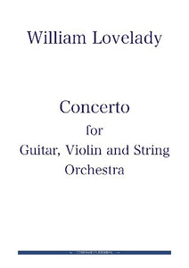 Concerto for Guitar, Violin and String Orchestra composed by William Lovelady