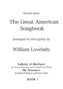 The Great American Songbook 1 for solo guitar composed by William Lovelady