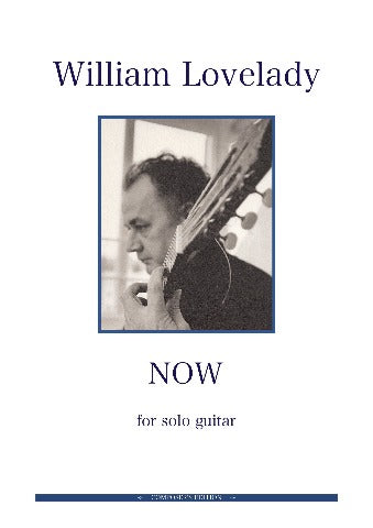 Now for solo Guitar composed by William Lovelady