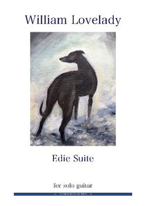 Edie Suite for solo Guitar composed by William Lovelady