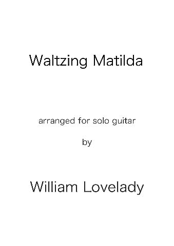 Waltzing Matilda for solo guitar composed by William Lovelady