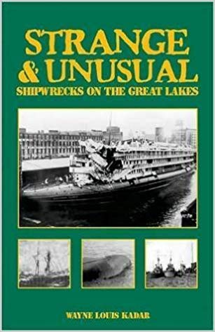 Strange & Unusual  Shipwrecks On The Great Lakes  by Wayne Louis Kadar