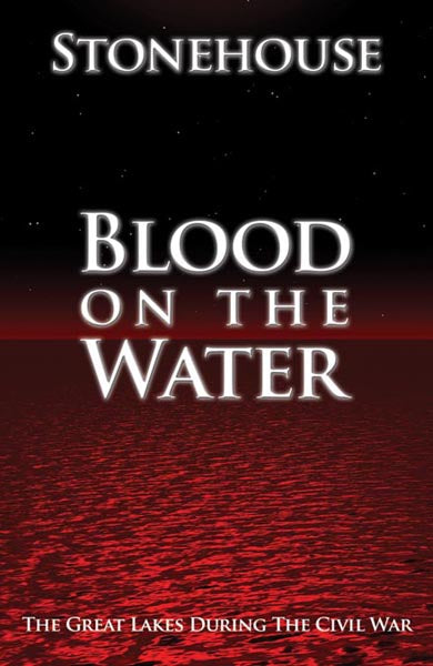 Blood On The Water  The Great Lakes During The Civil War  by Frederick Stonehouse