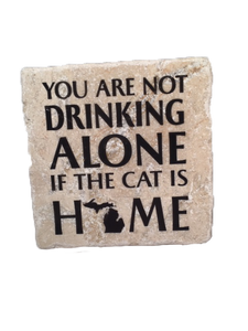You Are Not Drinking Alone if the Cat is Home Coaster