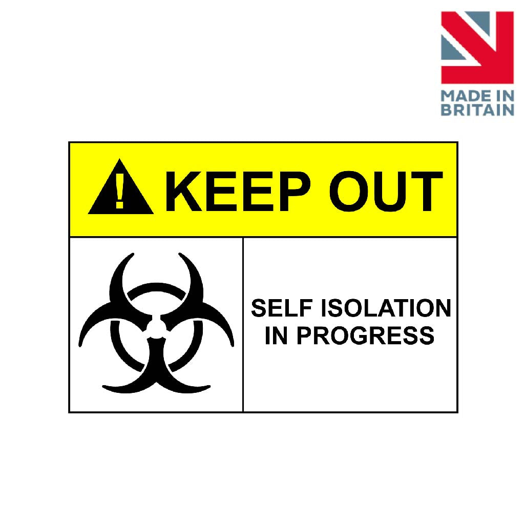 Sign | Keep Out Self Isolation