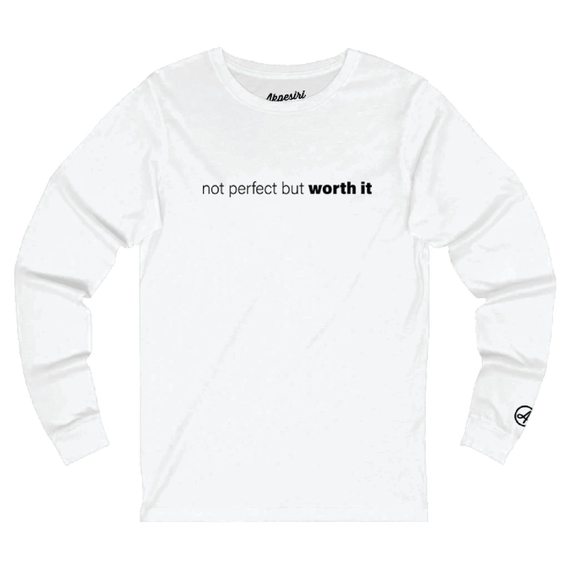 Not Perfect But Worth It Long Sleeve Tee