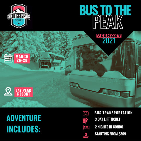 BUS TO THE PEAK 2021: JAY PEAK | VERMONT MAR. 26-28