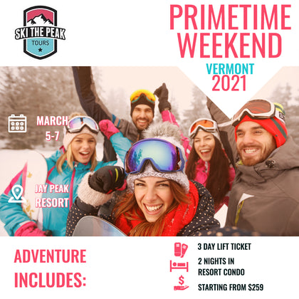 PRIMETIME WEEKEND 2021:  JAY PEAK |  VERMONT MAR 5-7