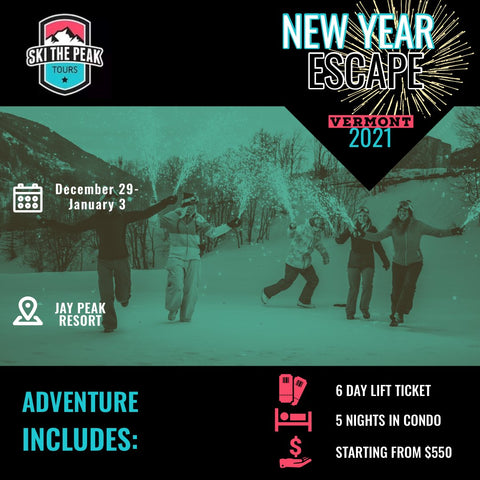 NEW YEAR ESCAPE 2020-2021: JAY PEAK | VERMONT DEC 29- JAN 3