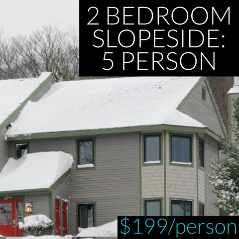 Leg Burner Weekend 2020: 5 Person Slopeside Condo