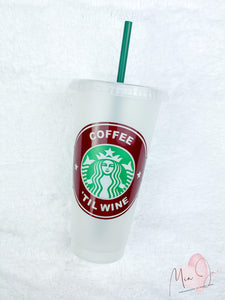 Coffee 'Til Wine Personalized Cold Cup