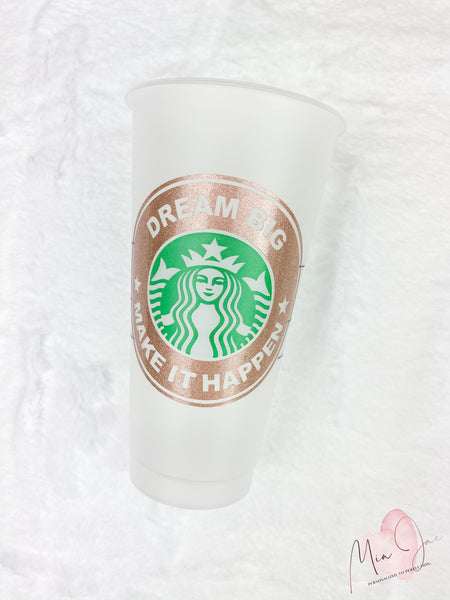 Dream Big, Make It Happen Personalized Cold Cup