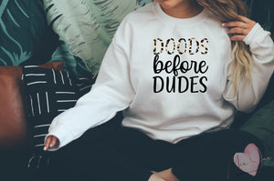 Doods Before Dudes sweatshirt