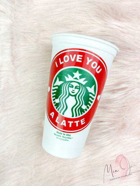 I Love You A Latte Hot Cup