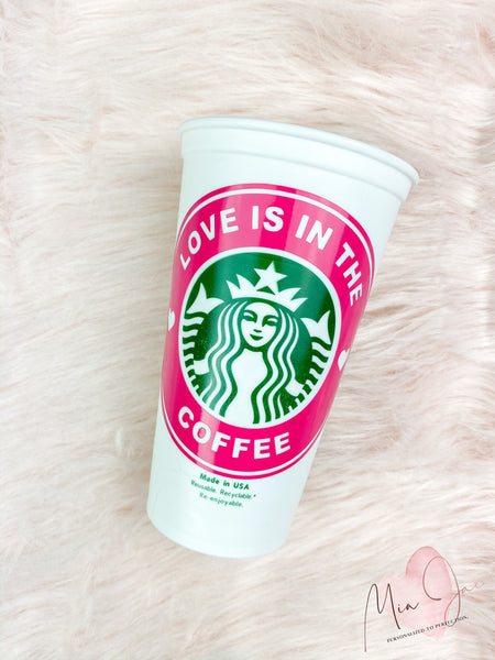 Love Is In The Coffee Hot Cup