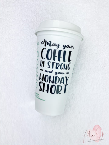 May Your Coffee Be Strong Hot Cup
