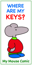 "Load image into Gallery viewer, Mouse Keychain ""Where Are My Keys?"""
