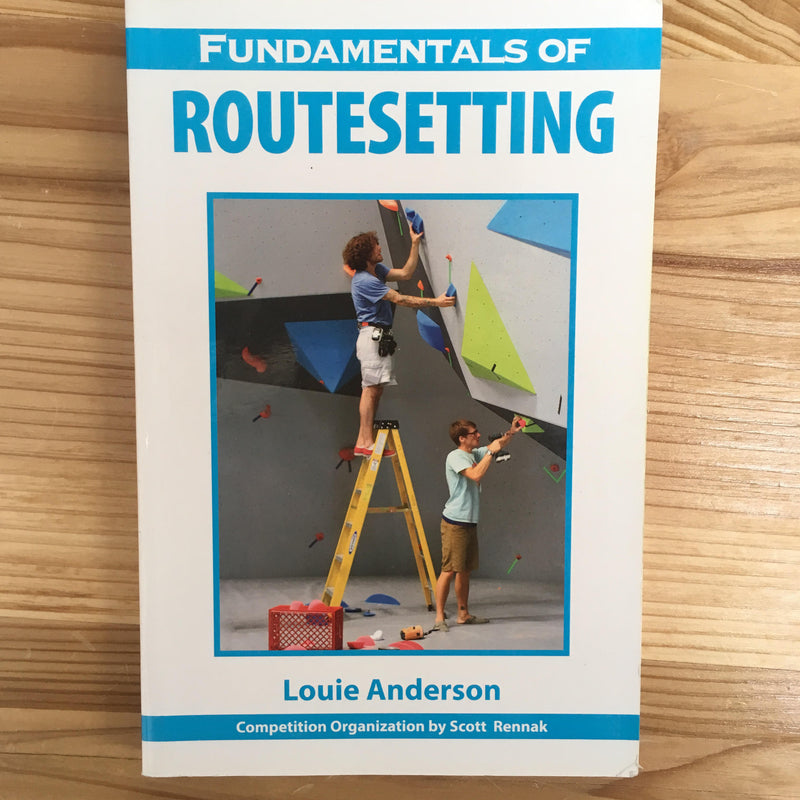 Fundamentals Of Route Setting