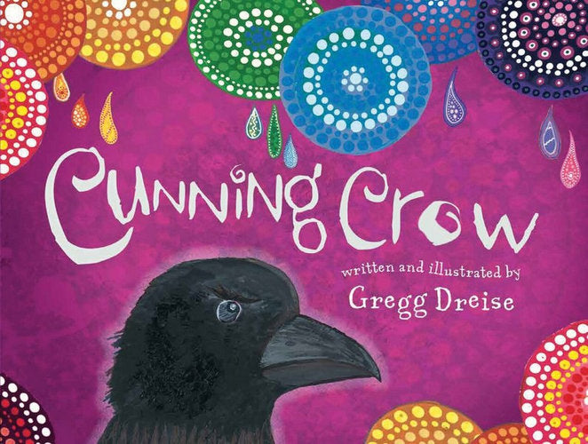 Cunning Crow book by Gregg Dreise