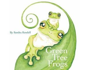 Green Tree Frogs by Sandra Kendell
