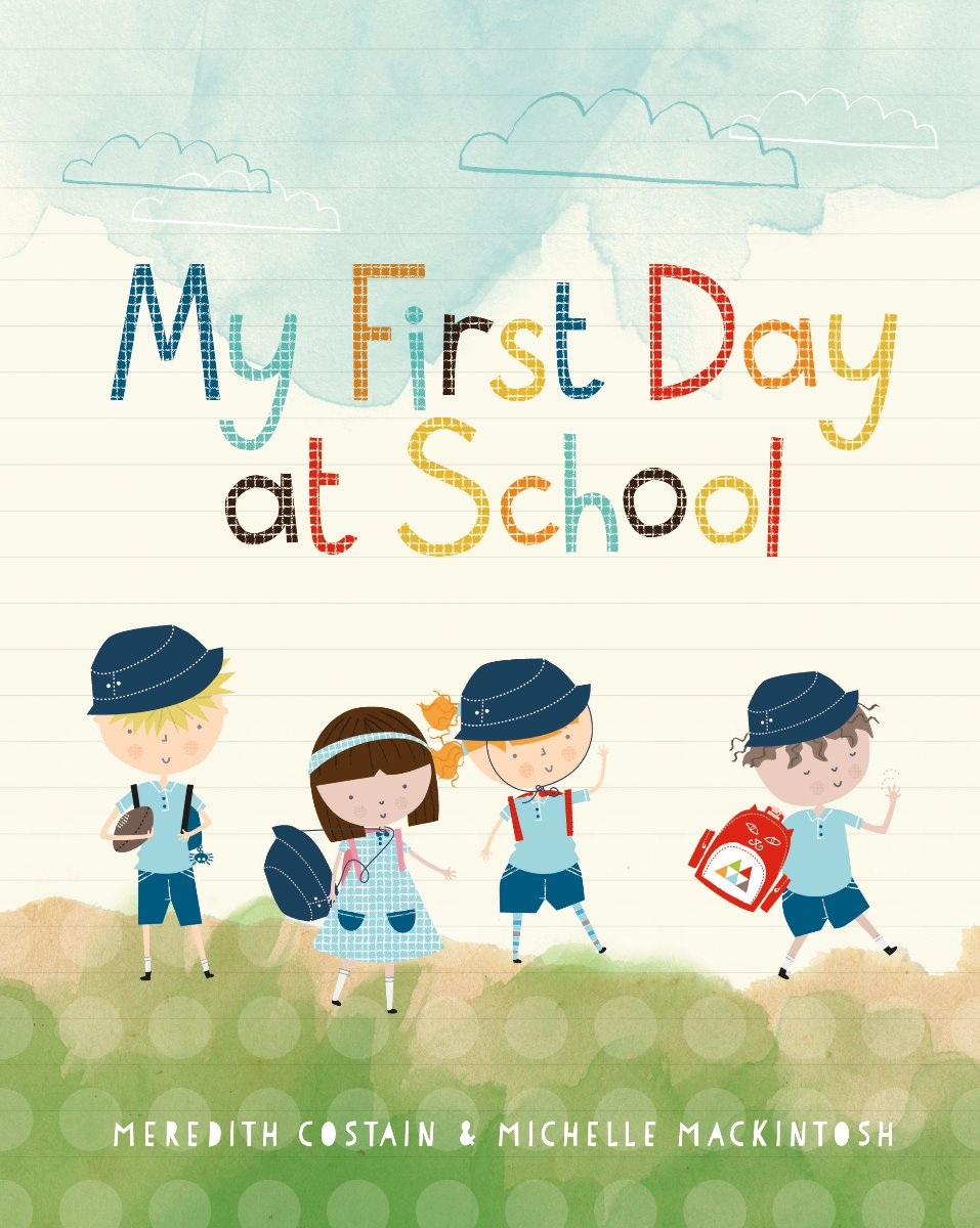 My First Day at School - Costain and MacKintosh HB