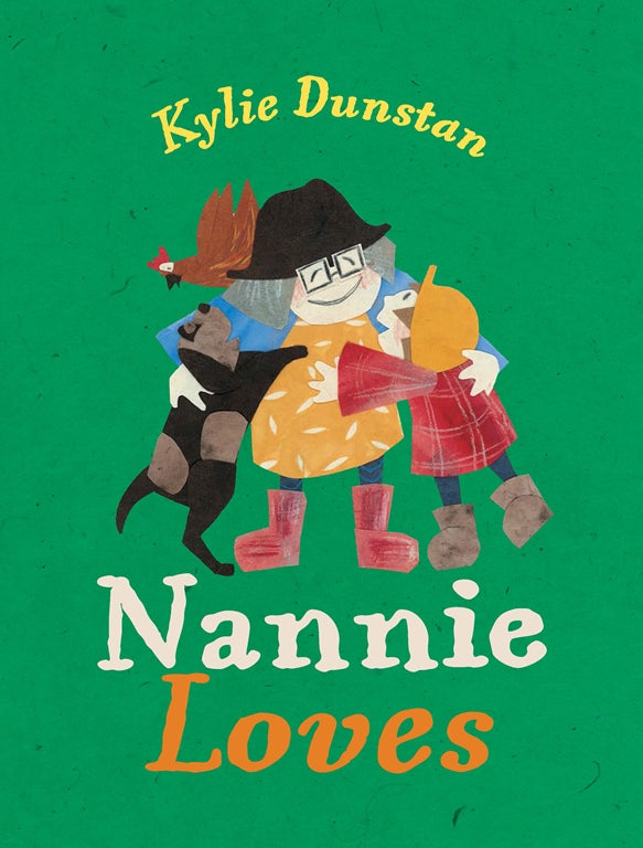 Nannie Loves hardcover book by Kylie Dunstan. Buy online now!