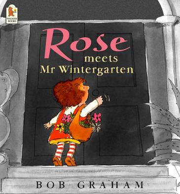 Rose Meets Mr Wintergarten Book by Bob Graham