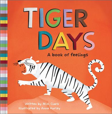 Tiger Days - A Book of Feelings by M.H. Clark