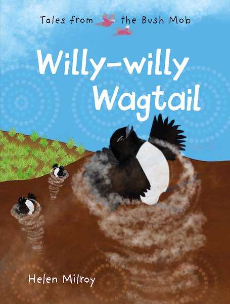Tales from the Bush Willy Willy Wagtail