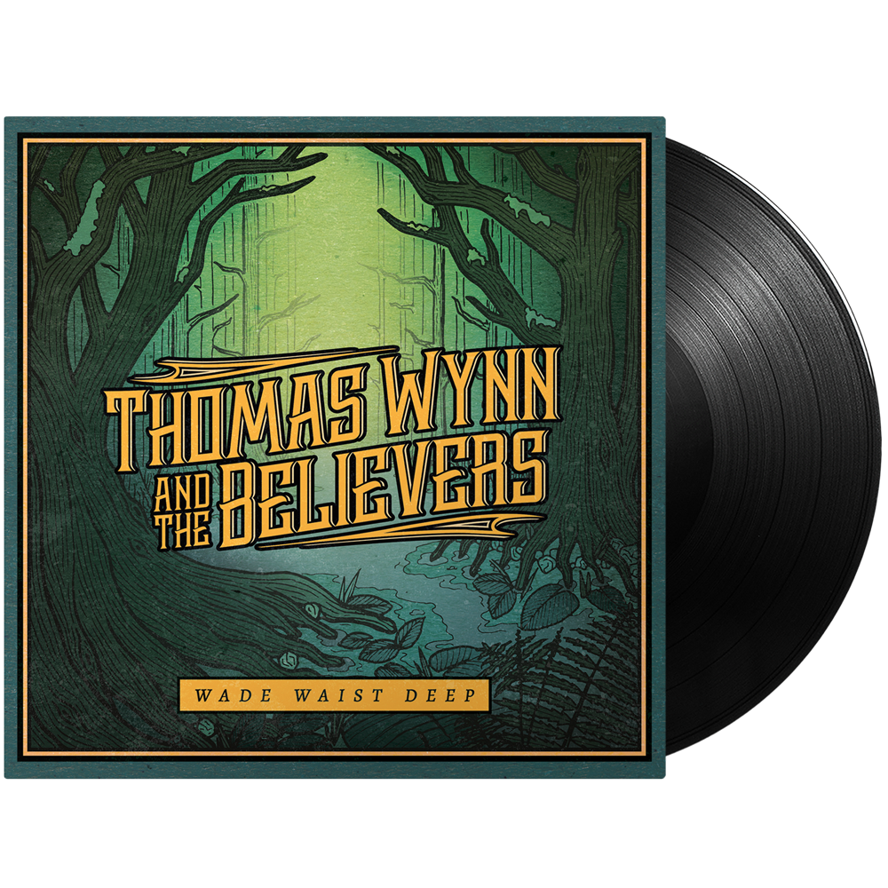 Thomas Wynn & The Believers - Wade Waist Deep (Vinyl)